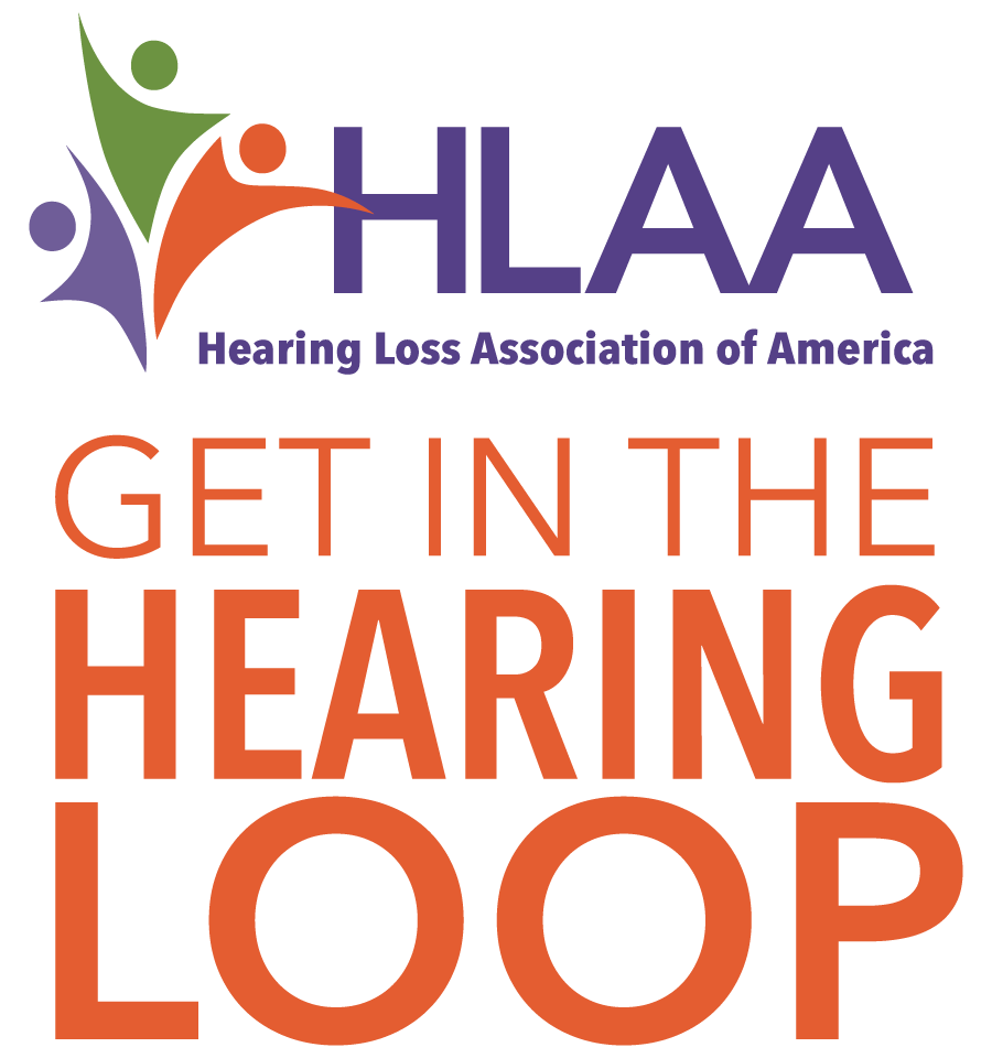 Get in the Hearing Loop - Hearing Loss Association of America