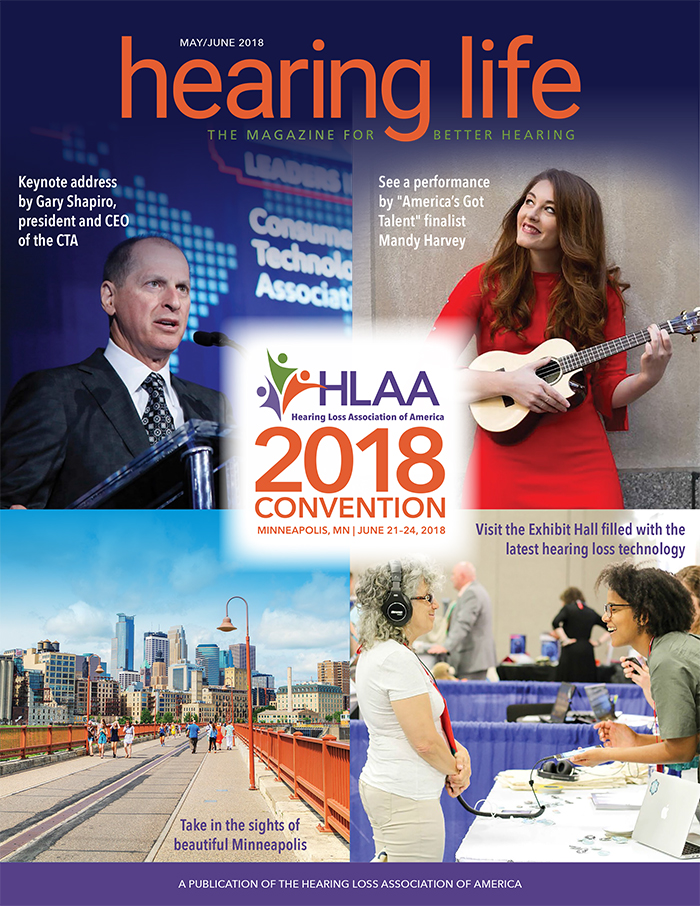 Hearing Life May/June issue cover with highlights of the HLAA2018 Convention