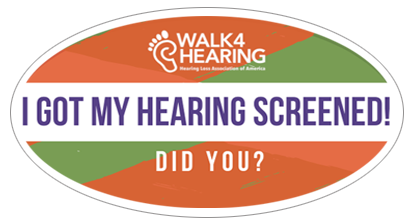"Oval sticker that says, ""I Got My Hearing Screened! Did You?"""