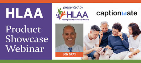 HLAA Product Showcase Webinar:  CaptionMate @ Join by computer or mobile device.