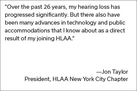 Quote from Jon Taylor President, HLAA New York City Chapter