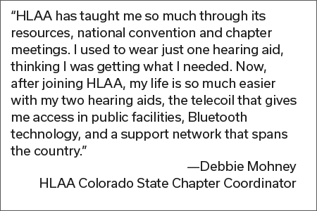 Quote from Debbie Mohney HLAA Colorado State Chapter Coordinator