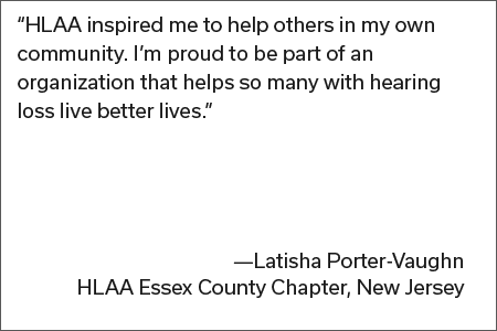 Quote from Latisha Porter-Vaughn HLAA Essex County Chapter, New Jersey