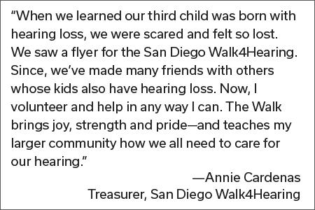 Quote from Annie Cardenas Treasurer, San Diego Walk4Hearing