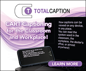 TotalCaption Ad - CART Captioning for the Classroom and Workplace
